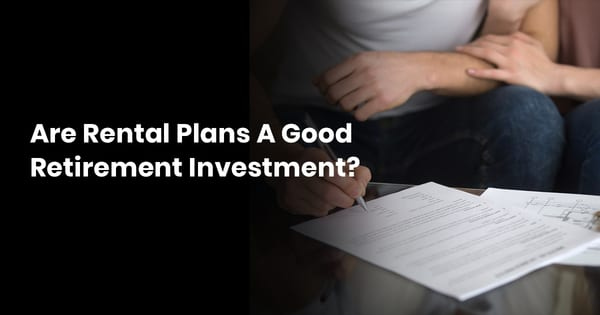 Are rental plans a good retirement investment?