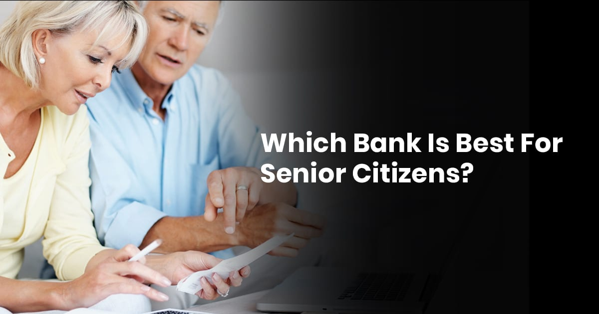 Which Bank Is Best For Senior Citizens?