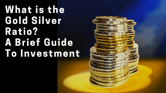 What is the Gold Silver Ratio_ A Brief Guide To Investment