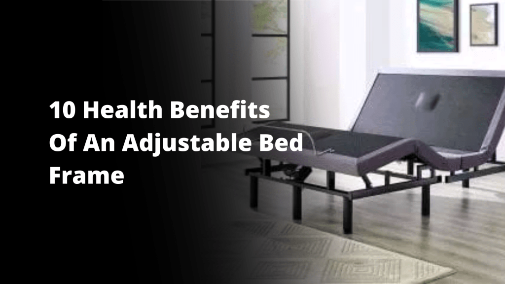 Health Benefits Of An Adjustable Bed Frame