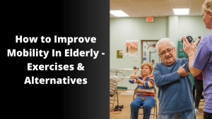 How to improve mobility in elderly