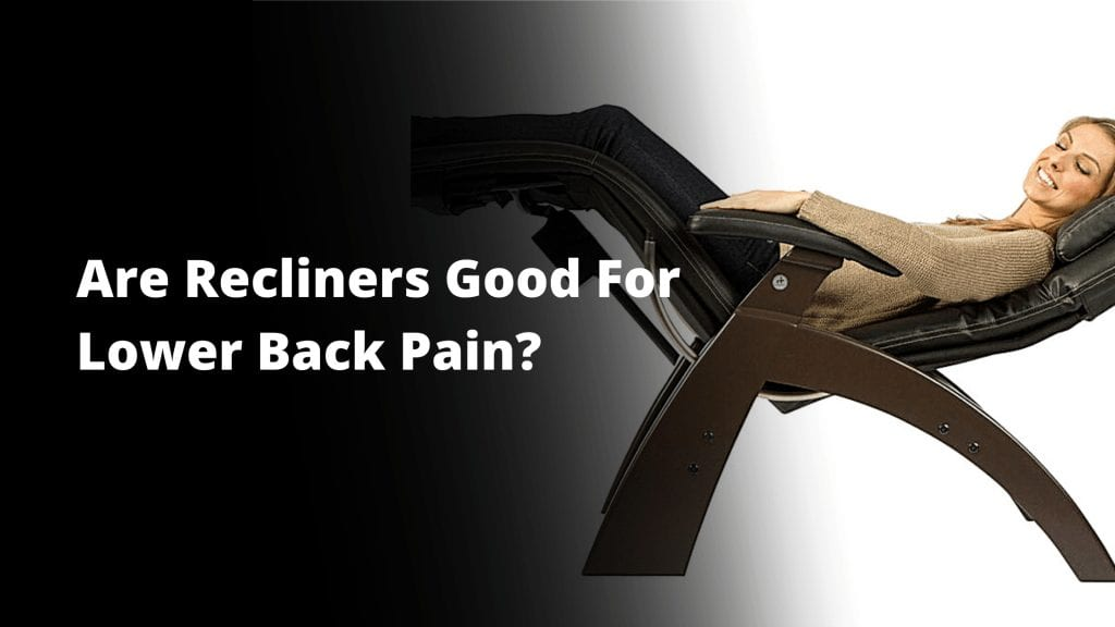 Are recliner good for lower back pain