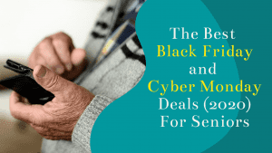 Best Black Friday and Cyber monday Deals For Seniors