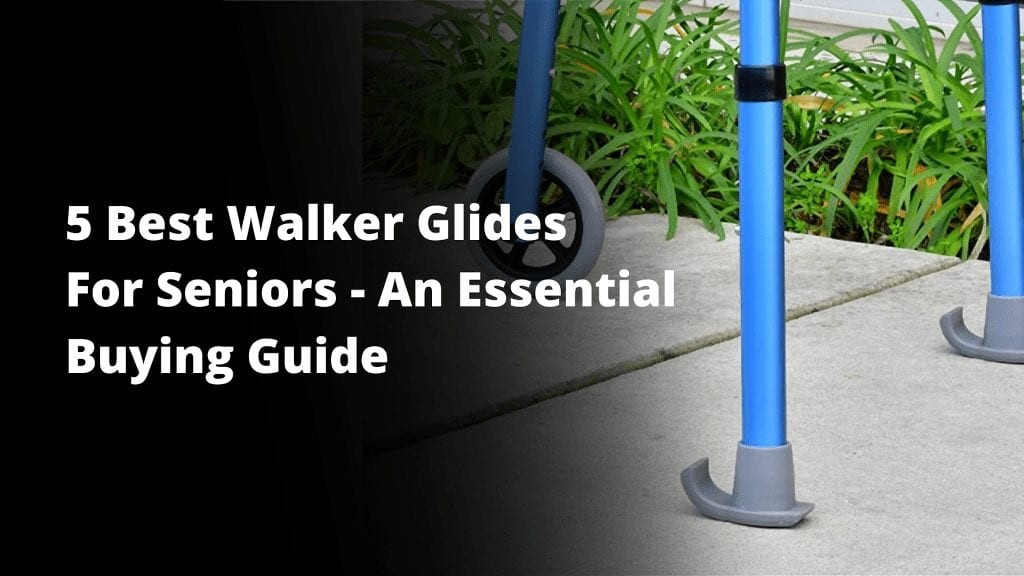 Best Walker Glides For Seniors