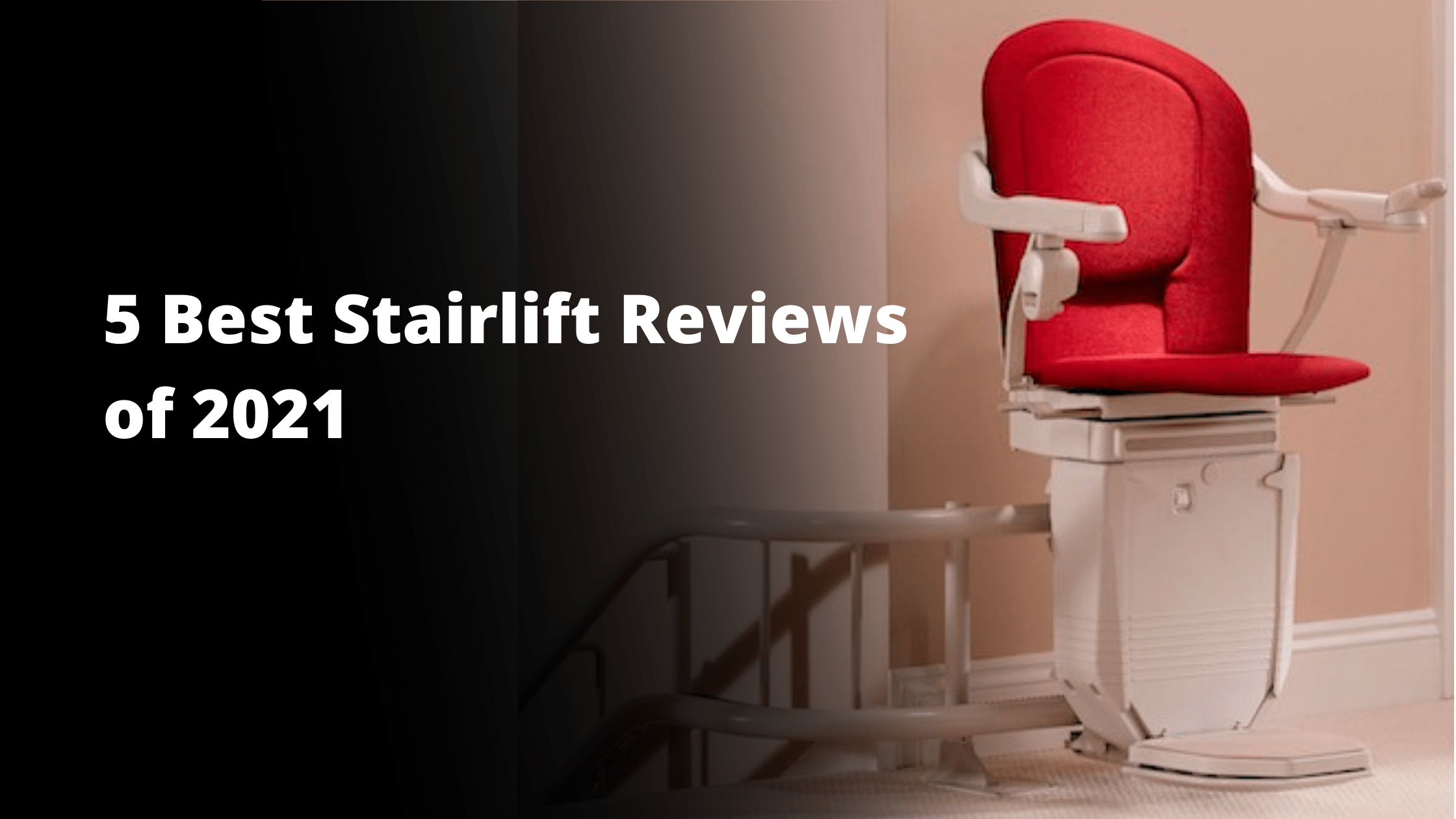 Best Stairlifts Reviews 2021