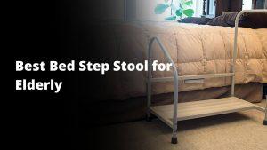Best bed step stool for Elderly