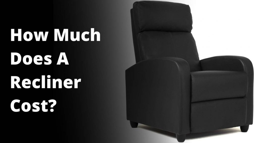 How Much Does A recliner Costs?