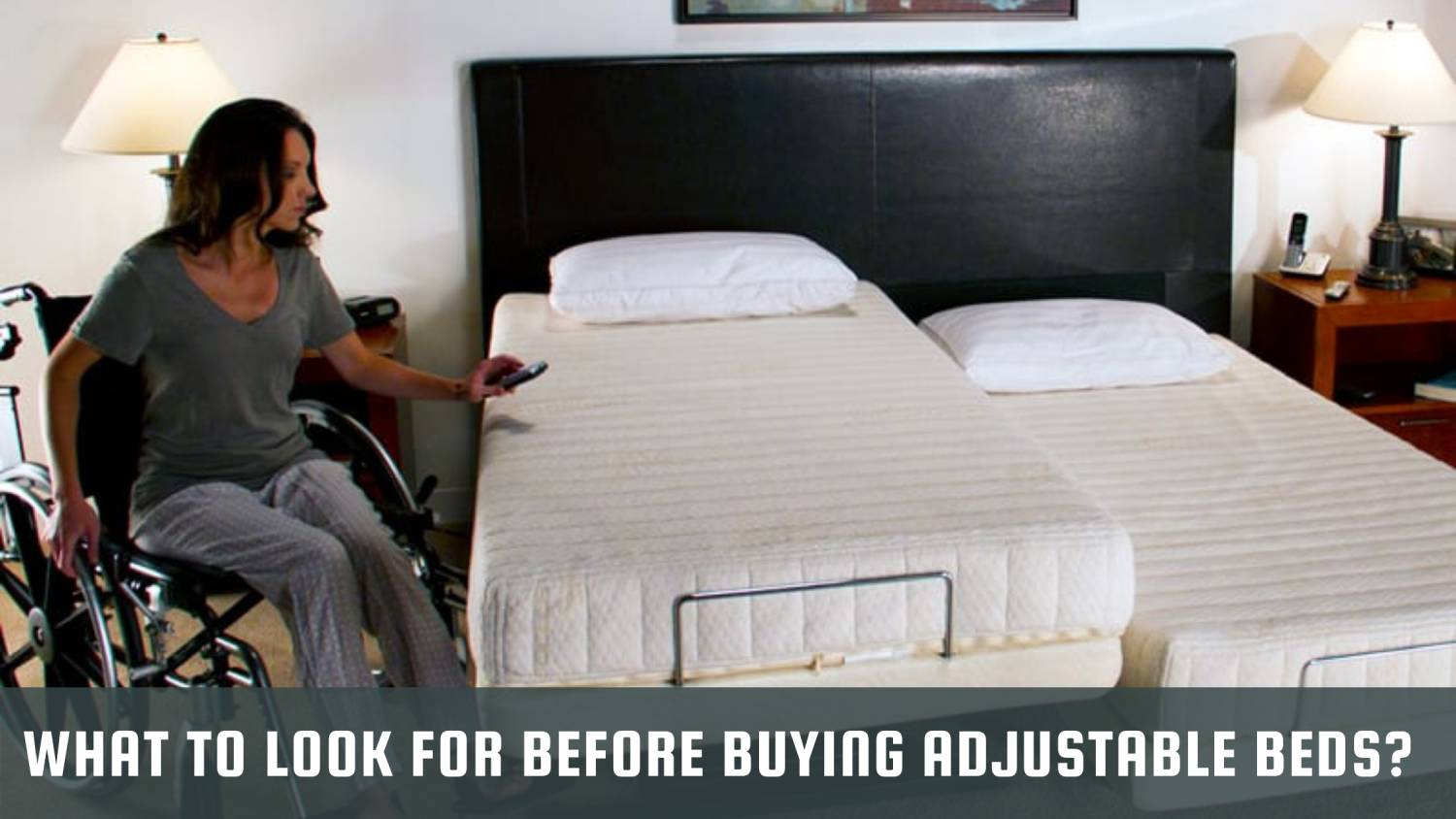 What To Look For Before Buying Adjustable beds