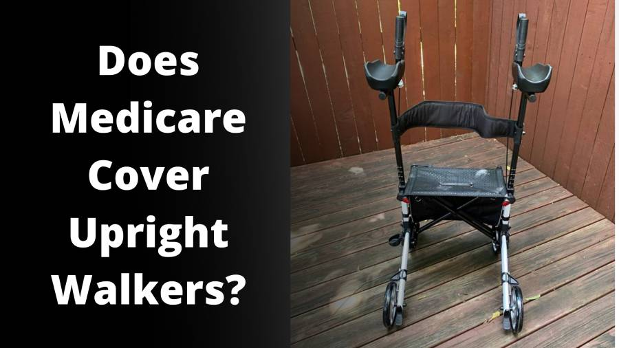 does-medicare-cover-upright-walkers