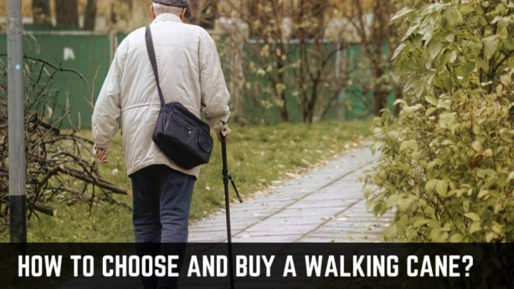 How To Choose And buy A Walking Cane