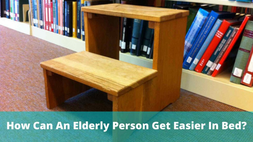 how can an elderly person get easier in bed